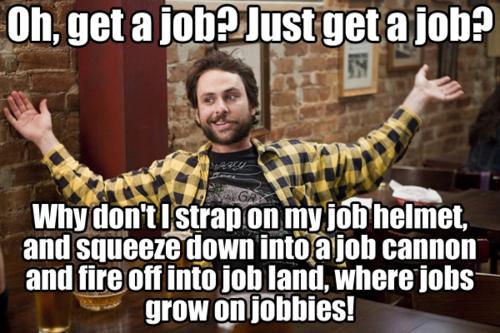 Get a job?